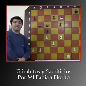 Gámbitos y Sacrificios por MI Fabian Fiorito