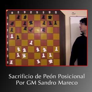 El Sacrificio de Peón Posicional – GM Sandro Mareco